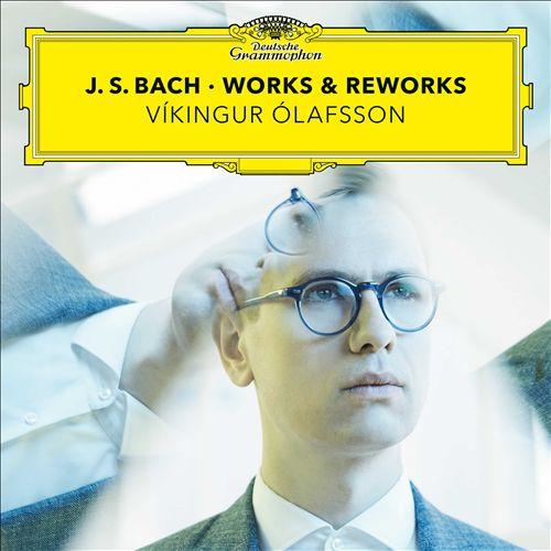 J.S. Bach: Works & Reworks