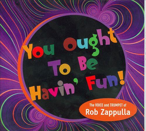 You Ought to Be Havin' Fun!