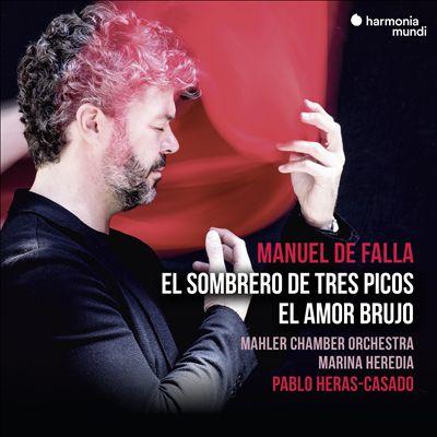 Manuel de Falla: El sombrero de tres picos; El Amor Brujo