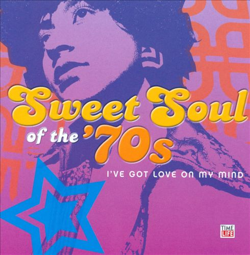 Sweet Soul of the '70s: I've Got Love on My Mind