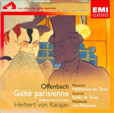 Offenbach: Gaîté parisienne; Massenet: Méditation de Thaïs; Gounod: Ballet de Faust; Waldteufel: Les Patineurs