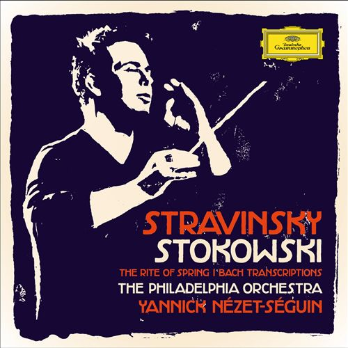 Stravinsky: The Rite of Spring; Stokowski: Bach Transcriptions