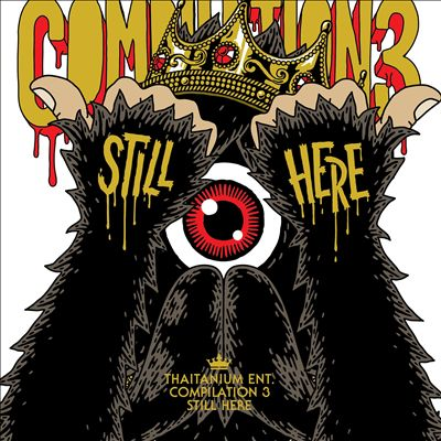 Thaitanium Entertainment Compilation, Vol. 3: Still Here