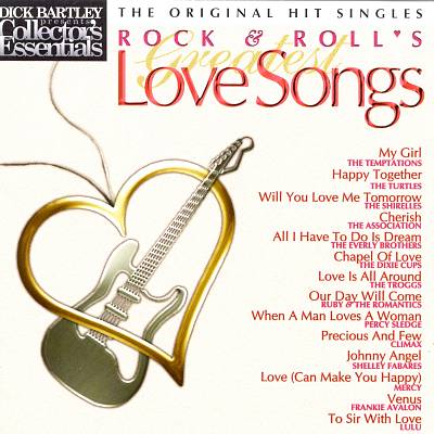 Dick Bartley Presents Collector's Essentials: Rock & Roll's Greatest Love Songs