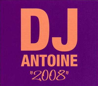 DJ Antoine: 2008