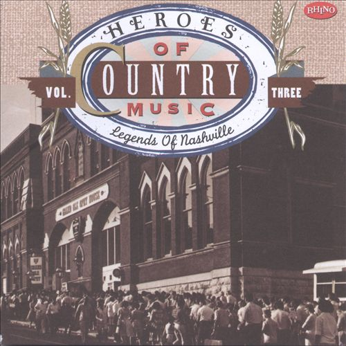 Heroes of Country Music, Vol. 3: Legends of Nashville