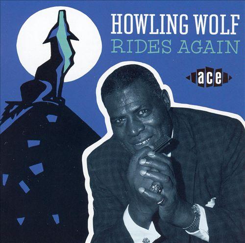 Howlin' Wolf Rides Again