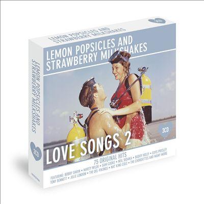 Lemon Popsicles & Strawberry Milkshakes: Love Songs, Vol. 2