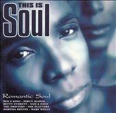 This Is Soul: Romantic Soul