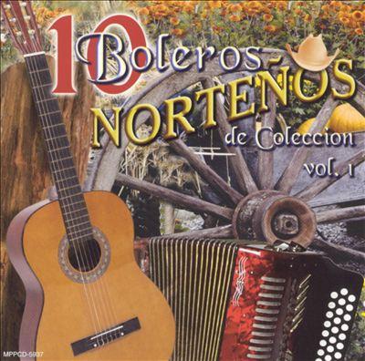 10 Boleros Nortenos de Coleccion