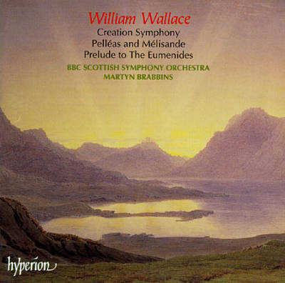 William Wallace: Creation Symphony; Pelléas and Mélisande; Prelude to The Eumenides