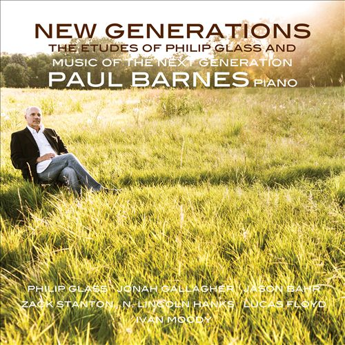 New Generations: The Etudes of Philip Glass - Music of the Next Generation