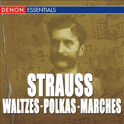 Strauss: Waltzes; Polkas; Marches
