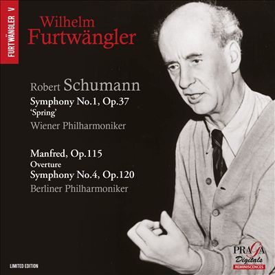 Robert Schumann: Symphony No. 1, Op. 37 'Spring'; Manfred, Op. 115 Overture; Symphony No. 4, Op. 120