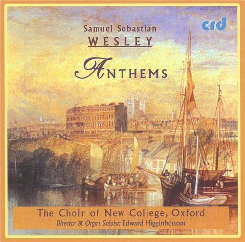 Samuel Sebastian Wesley: Anthems