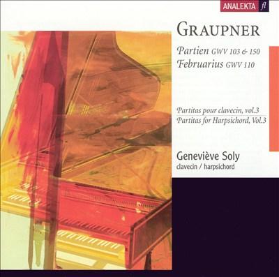 Graupner: Partien GWV 103 & 150 (from Partitas for Harpsichord, Vol. 3); Februarius GWV 110