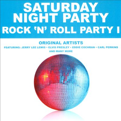 Saturday Night Party: Rock 'n' Roll Party, Vol. 1