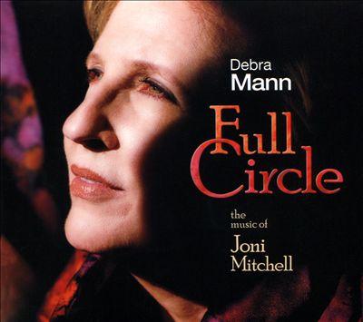 Full Circle: The Music of Joni Mitchell