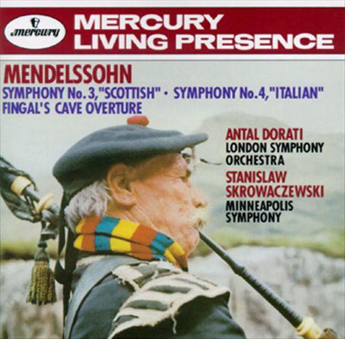 Felix Mendelssohn: Symphonies No. 3 & 4/Fingal's Cave Overture