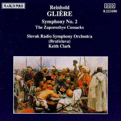 Reinhold Glière: Symphony No. 2; The Zaporozhye Cossacks