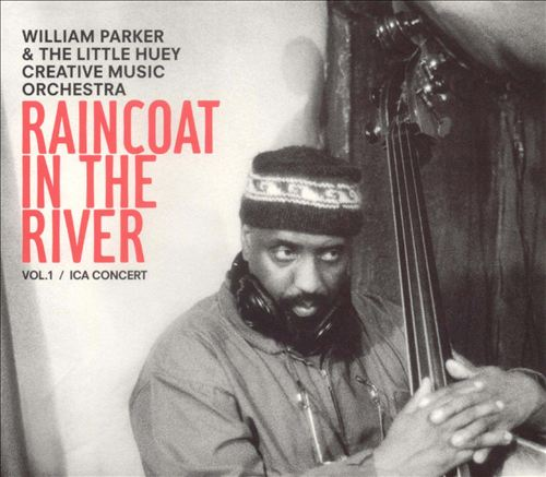 The Little Huey Creative Music Orchestra - Raincoat in the River, Vol. 1: Ica Concert