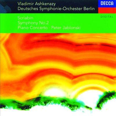 Scriabin: Symphony No. 2; Piano Concerto