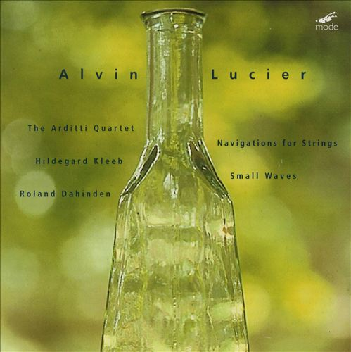 Alvin Lucier: Navigations for Strings; Small Waves
