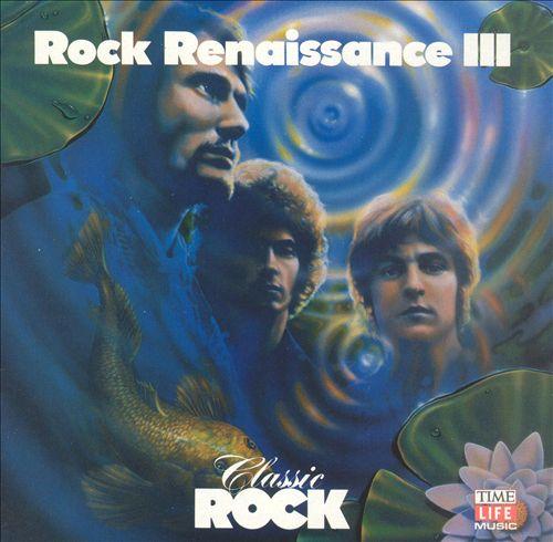 Classic Rock: Rock Renaissance, Vol. 3
