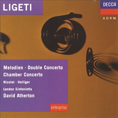 Ligeti: Melodien; Double Concerto; Chamber Concerto; Etc.