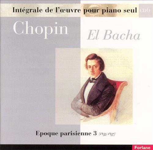 Chopin: Epoque parisienne, Vol. 3 (1835-1837)