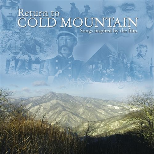 Return to Cold Mountain: Songs Inspired By the Film