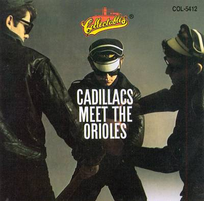 The Cadillacs Meet the Orioles