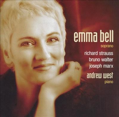 Emma Bell Sings Strauss, Wagner, Marx