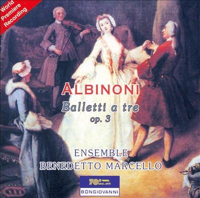 Albinoni: Balletti a tre, Op. 3