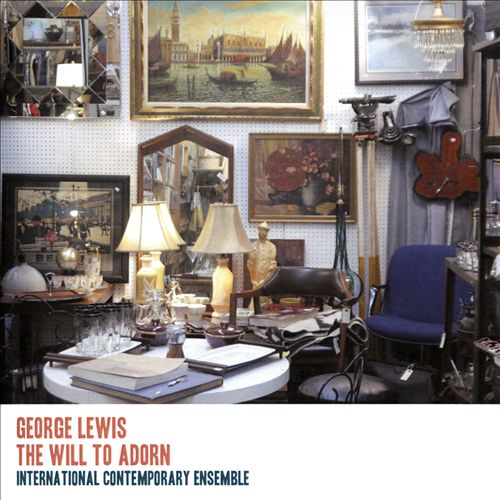 George Lewis: The Will to Adorn