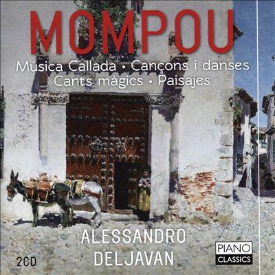 Mompou: Música Callada; Cancons i danses; Cants magics; Paisajes