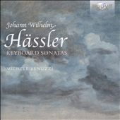 Johann Wilhelm Hässler: Keyboard Sonatas