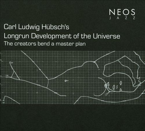 Carl Ludwig Hübsch's Longrun Development of the Universe: the Creators Bend a Master Plan