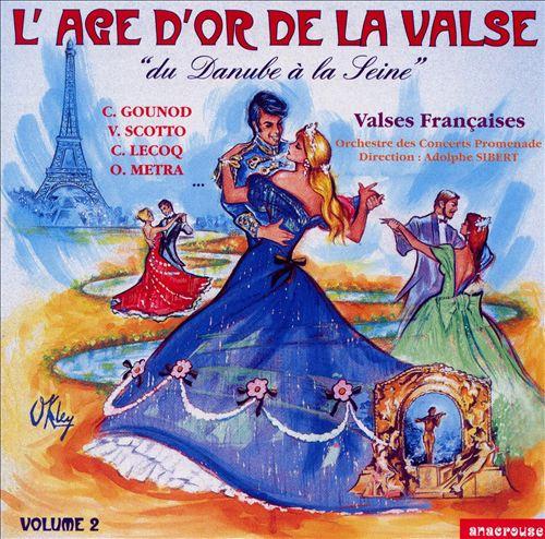 L'Age d'Or de La Valse, Vol. 2: Valses Françaises