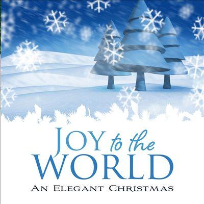 Joy to the World: An Elegant Christmas