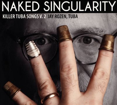 Naked Singularity: Killer Tuba Songs, Vol. 2