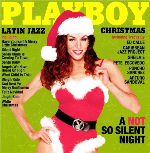Playboy's Latin Jazz Christmas: A Not So Silent Ni