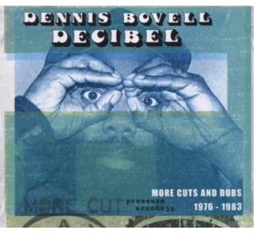 Decibel: More Cuts from Dennis Bovell 1976-1983
