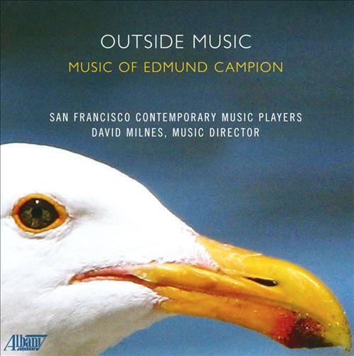 Outside Music: Music of Edmund Campion