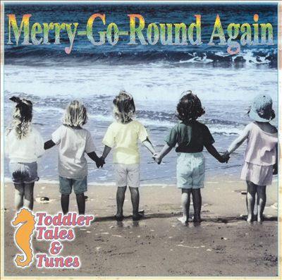 Toddler Tales and Tunes: Merry-Go-Round Again