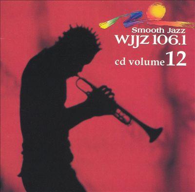 WJJZ 106.1: Smooth Jazz Sampler, Vol. 12