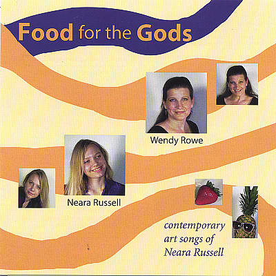 Food for the Gods: Contemporaty Art songs fo Neara Russell