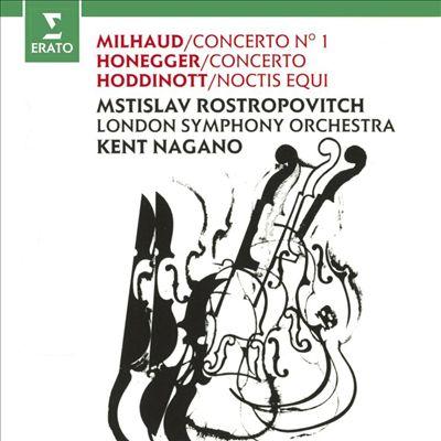 Milhaud: Concerto No. 1; Honegger: Concerto; Hoddinott: Noctis Equi