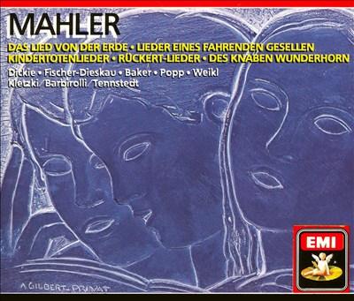 Mahler: Rückert Lieder; Das Lied von der Erde