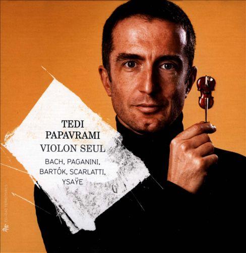 Violon Seul: Bach, Paganini, Bartók, Scarlatti